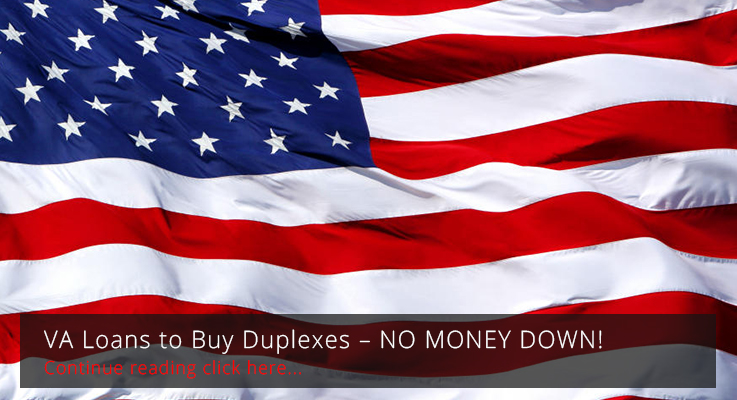 VA Loans to Buy Duplexes – NO MONEY DOWN!