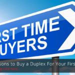 Top 5 Reasons to Buy a Duplex For Your First Home